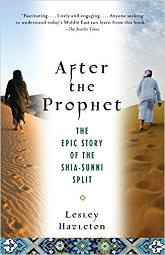 After The Prophet: The Epic Story Of The Shia-sunni Split In Islam por Lesley Hazleton epub