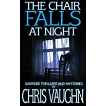 The Chair Falls At Night
