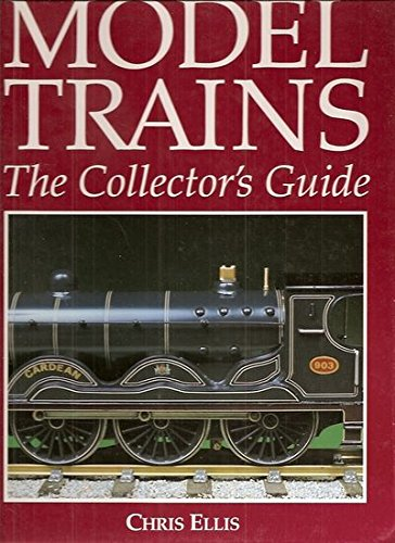 Model Trains: The Collector's Guide, Ellis, Chris