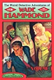 The Weird Detective Adventures of Wade Hammond: Vol. 3