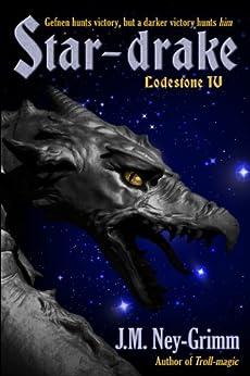 Star-drake (Lodestone Tales Book 4) by [Ney-Grimm, J.M.]