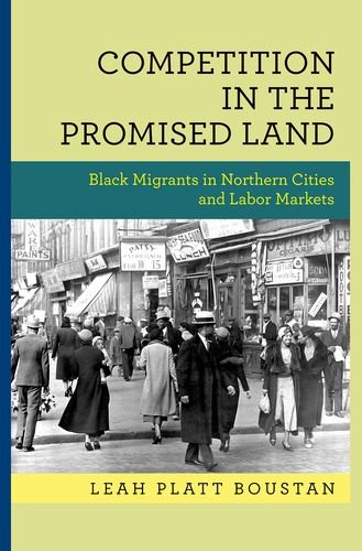 Competition in the Promised Land: Black Migrants in Northern Cities and Labor Markets (National Bureau of Economic Research Publications) PDF ePub fb2 book