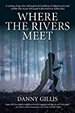 img - for Where the Rivers Meet book / textbook / text book
