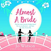 Almost a Bride: Destination Love, Book 2 | Jo Watson