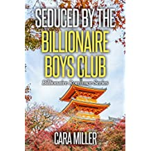 Seduced by the Billionaire Boys Club (Billionaire Romance Book 30)