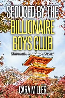 Seduced by the Billionaire Boys Club (Billionaire Romance Book 30)