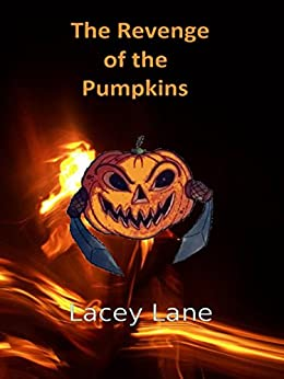The Revenge of the Pumpkins by [Lane, Lacey]