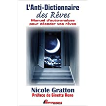 L'Anti-Dictionnaire des Rêves :  Manuel d'auto-analyse pour déco