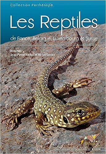Les Reptiles de France, Belgique, Luxembourg et Suisse : Avec un cahier didentification Parthénope: Amazon.es: Vacher, Jean-Pierre: Libros en idiomas extranjeros