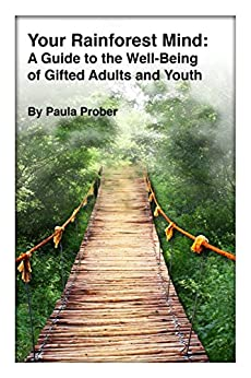 Your Rainforest Mind: A Guide to the Well-Being of Gifted Adults and Youth (English Edition) de [Prober, Paula]