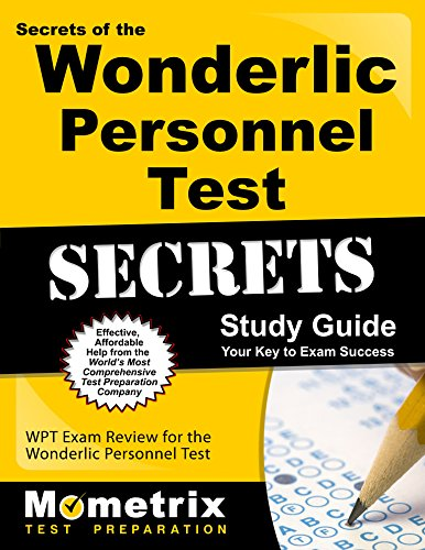 Secrets of the Wonderlic Personnel Test Study Guide: WPT Exam Review for the Wonderlic Personnel Test (Mometrix Secrets Study Guides)