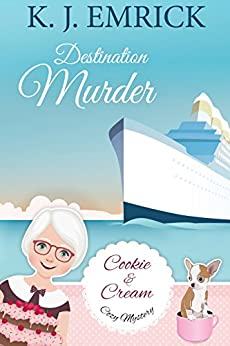 Destination Murder (A Cookie and Cream Cozy Mystery Book 2) by [Emrick, K.J.]