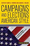 Campaigns and Elections American Style (Transforming American Politics) 4th Edition