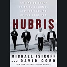 Hubris: The Inside Story of Spin, Scandal, and the Selling of the Iraq War Audiobook by Michael Isikoff, David Corn Narrated by Stefan Rudnicki
