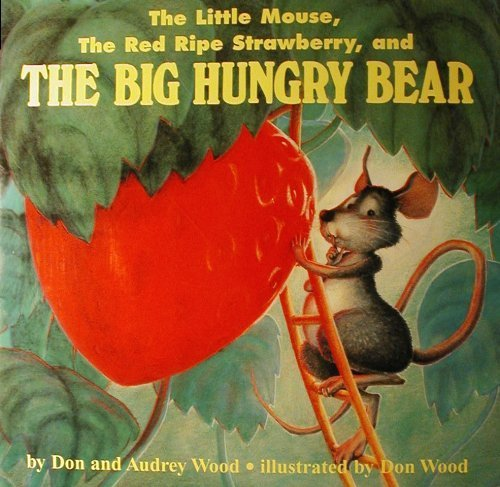 READING 2000 BIG BOOK GRADE 1.2.6 THE LITTLE MOUSE, THE RED RIPE STRAWBERRY, AND THE BIG HUNGRY BEAR