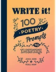 Write It!: 100 Poetry Prompts to Inspire
