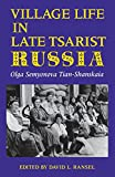 Village Life in Late Tsarist Russia (Indiana-Michigan Series in Russian & East European Studies (Paperback))