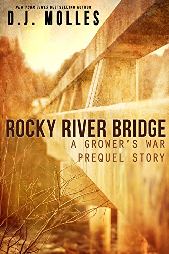 Rocky River Bridge: A Grower's War Prequel Story by [Molles, D.J.]