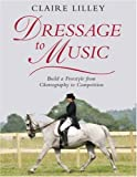 Dressage to Music, Claire Lilley, 0851319432