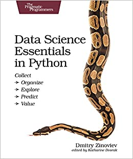 Data Science Essentials in Python: Collect - Organize - Explore