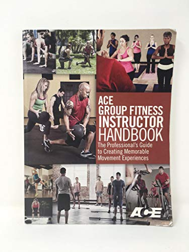 ACE Group Fitness Instructor Handbook (Ace Group Fitness Instructor Handbook 4th Edition)