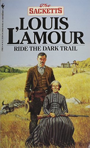 Ride the Dark Trail (Ride The Dark Trail By Louis L Amour)