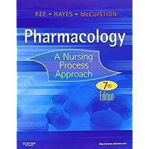 Pharmacology: A Nursing Process Approach, 7e (Kee, Pharmacology)