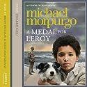 A Medal for Leroy Audiobook by Michael Morpurgo Narrated by Brian Trueman, Mairi Macfarlane