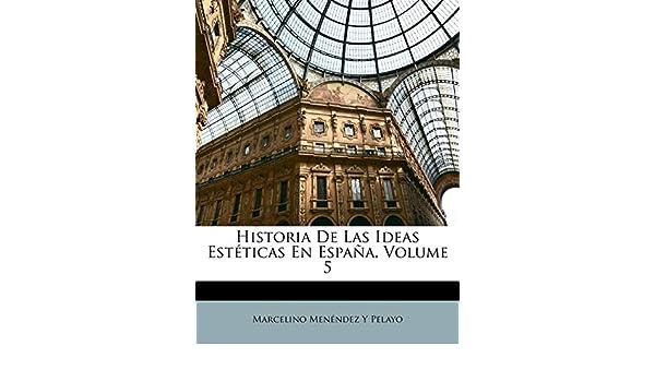 Historia De Las Ideas Estéticas En España, Volume 5: Amazon.es ...