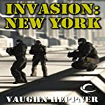 Invasion: New York: Invasion America, Book 4 | Vaughn Heppner