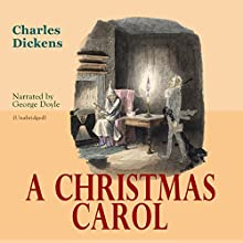 A Christmas Carol Audiobook by Charles Dickens Narrated by George Doyle