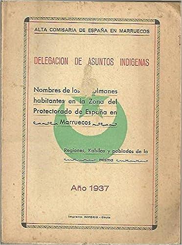 NOMBRES DE LOS MUSULMANES HABITANTES EN LA ZONA DEL PROTECTORADO DE ESPAÑA EN MARRUECOS. REGIONES, KABILAS Y POBLADOS DE LA MISMA.: Amazon.es: ANONIMO.: Libros