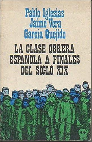 LA CLASE OBRERA ESPAÑOLA A FINALES DEL SIGLO XIX: Amazon.es ...