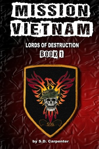 Mission Vietnam (Lords of Destruction) (Volume 1) PDF
