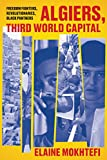 : Algiers, Third World Capital: Freedom Fighters, Revolutionaries, Black Panthers