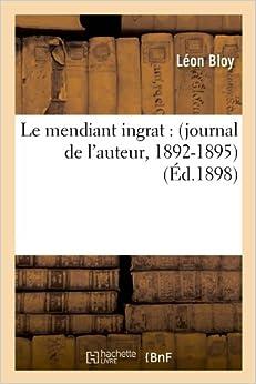 Book Le Mendiant Ingrat: (Journal de L'Auteur, 1892-1895) (Litterature)