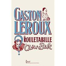 Gaston Leroux: de Rouletabille à Chéri-Bibi