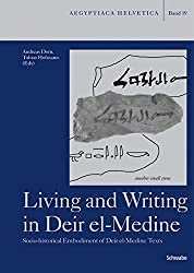 Living and Writing in Deir el-Medine: Socio-historical Embodiment of Deir el-Medine Texts