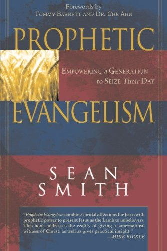 Prophetic Evangelism: Empowering a Generation to Seize Their Day
