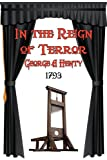 In the Reign of Terror, G. A. Henty, 161179160X