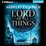 Lord of All Things | Andreas Eschbach,Samuel Willcocks (translator)