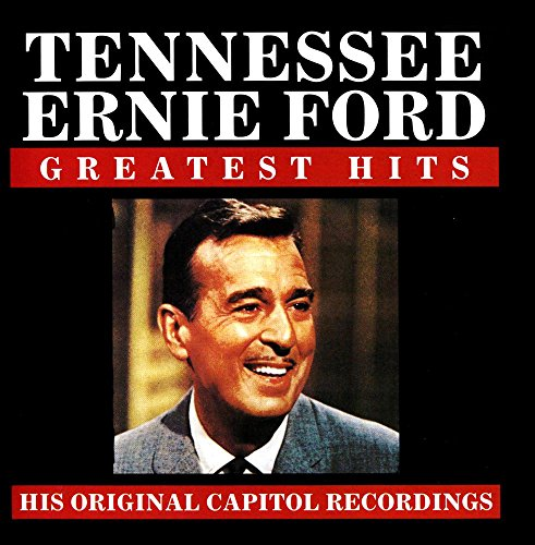 Tennessee Ernie Ford - Greatest Hits by Curb