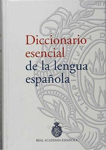 Diccionario esencial de la lengua española NUEVAS OBRAS REAL ACADEMIA: Amazon.es: Real Academia Española: Libros