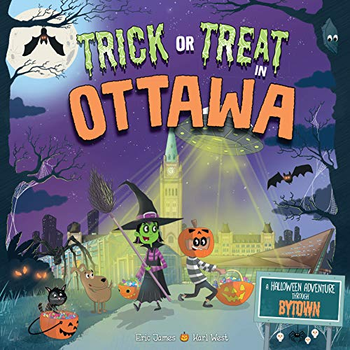 Trick or Treat in Ottawa: A Halloween Adventure Through Bytown ()