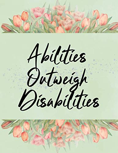 Abilities Outweigh Disabilities: Undated Special Education Teacher Academic Calendar Year Planner With Weekly Lesson To-do List Plan At A Glance ... Productivity Green Flowers Design Soft Cover (Best Colleges For Students With Learning Disabilities 2019)