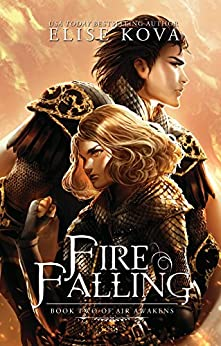Fire Falling (Air Awakens Series Book 2) by [Kova, Elise]