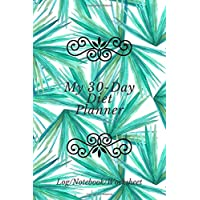 My 30-Day Diet Planner Log/Notebook/Worksheet: Compact All in One Organizer, Book...