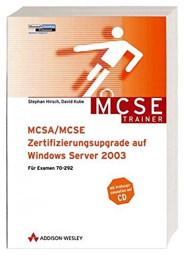 MCSA/MCSE-Zertifizierungsupgrade auf Windows Server 2003. Für Examen 70-292, m. CD-ROM