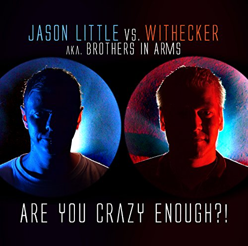 Jason Little vs. Withecker AKA. Brothers In Arms - Are You Crazy Enough - CD - FLAC - 2017 - VOLDiES Download