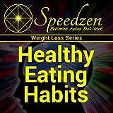 Healthy Eating Habits: Subliminal Weight Loss